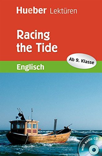 Racing the Tide: Lektüre mit 2 Audio-CDs (Hueber Lektüren)