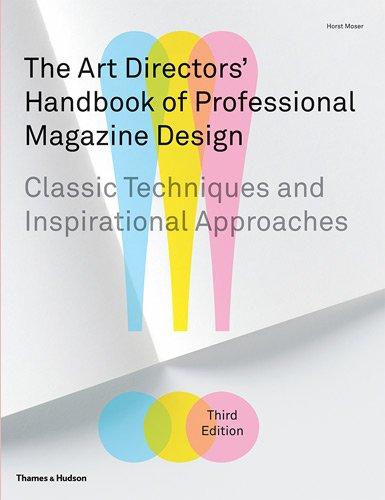 Art Directors' Handbook of Professional Magazine Design: Classic Techniques and Inspirational - Magazine Design Print