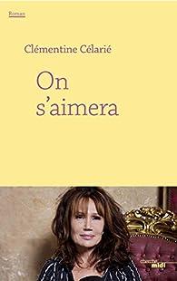 On s'aimera par Clémentine Célarié
