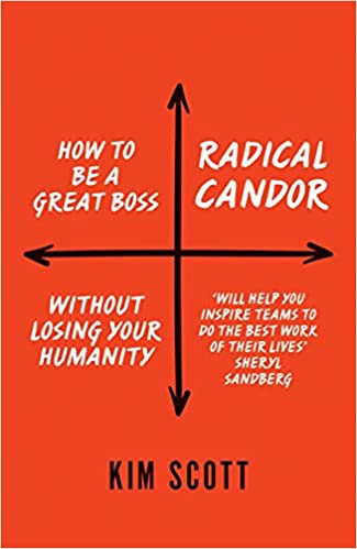 Radical Candor: How to Get What You Want by Saying What You Mean book cover