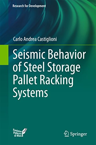 Seismic Behavior of Steel Storage Pallet Racking Systems (Research for Development)