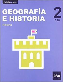 Inicia Dual Geografía E Historia. Libro Del Alumno Castilla Y León - 2º ESO - 9780190503390: Amazon.es: Varios Autores: Libros