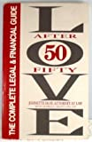 img - for Love After 50: The Complete Legal and Financial Guide book / textbook / text book