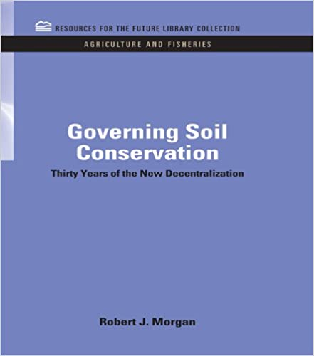 Governing Soil Conservation: Thirty Years of the New