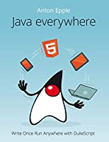 Java Everywhere: Write Once run Anywhere with DukeScript Front Cover