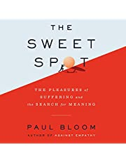 The Sweet Spot: The Pleasures of Suffering and the Search for Meaning