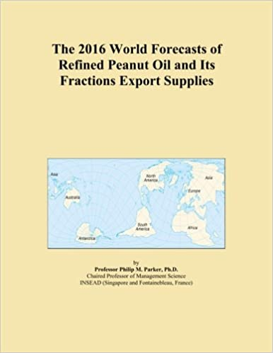 Book The 2016 World Forecasts of Refined Peanut Oil and Its Fractions Export Supplies