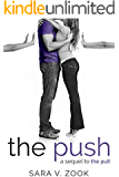 The Push (A Sequel to The Pull)