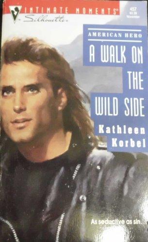 A Walk On The Wild Side American Hero By Kathleen Korbel