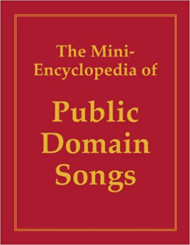 The Mini-Encyclopedia of Public Domain Songs, 1998