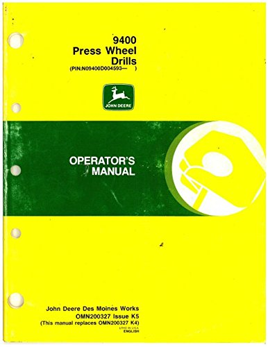 OMN200327K5 Used John Deere 9400 Press Wheel Drills Operators Manual ()