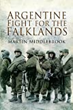 ARGENTINE FIGHT FOR THE FALKLANDS [Paperback] [2009] Martin Middlebrook,