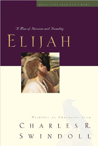Great Lives: Elijah - Book  of the Great Lives From God's Word
