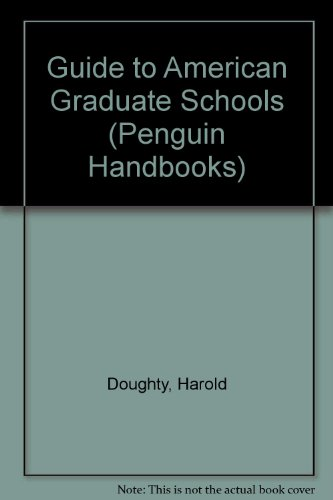 Guide to American Grad Schools: Fifth Revised Edition (Penguin Handbooks)
