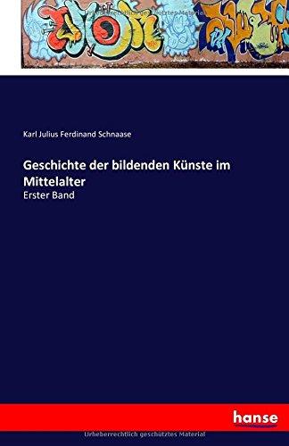 Download Geschichte der bildenden Künste im Mittelalter: Erster Band (German Edition) PDF