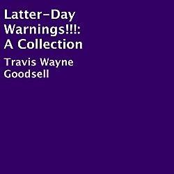 Latter-Day Warnings!!!