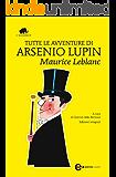 Tutte le avventure di Arsenio Lupin (eNewton Classici)