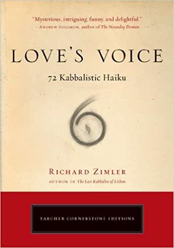 Free book text download Love's Voice: 72 Kabbalistic Haiku (Cornerstone Editions) by Richard Zimler PDB