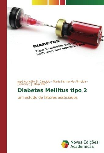 Diabetes Mellitus tipo 2: um estudo de fatores associados (Portuguese Edition)