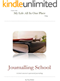 Journalling School: A Short Course in Personal Journalling (English Edition)