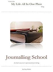 Journalling School: A Short Course in Personal Journalling