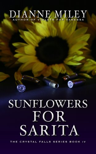 Sunflowers for Sarita (The Crystal Falls Series Book 4) by [Miley, Dianne]