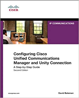 Book Configuring Cisco Unified Communications Manager and Unity Connection: A Step-by-Step Guide (Cisco Press Networking Technology)
