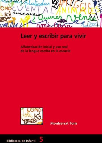 Leer y escribir para vivir: 005 (Biblioteca De Infantil) Tapa blanda – 15 jun 2004 Montserrat Fons Esteve Àngels; Pereda Verdugo EDITORIAL GRAO 8478273360