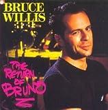 Return of Bruno by Bruce Willis