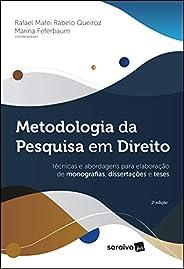 Metodologia Da Pesquisa Em Direito - Técnicas E Abordagens Para Elaboração De Monografias, Dissertações E Tese