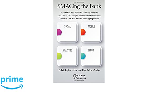 SMACing the Bank: How to Use Social Media, Mobility, Analytics and
