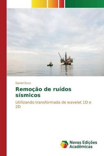 Remoção de ruídos sísmicos (Portuguese Edition) pdf epub