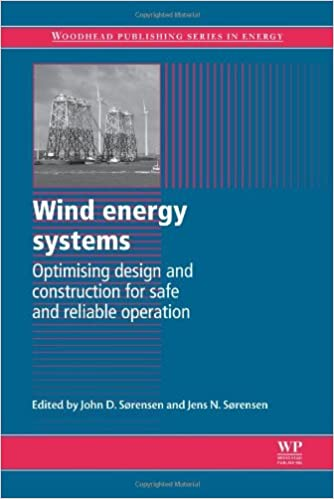 Book Wind Energy Systems: Optimising Design and Construction for Safe and Reliable Operation (Woodhead Publishing Series in Energy)