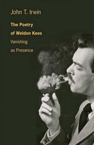 The Poetry of Weldon Kees: Vanishing as Presence