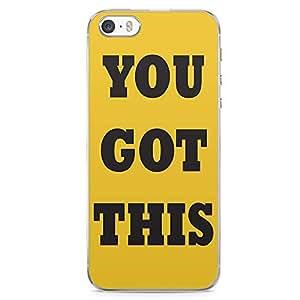 iPhone 5S Transparent Edge Phone case You Got This Phone Case Typography iPhone 5 Case with Transparent Frame