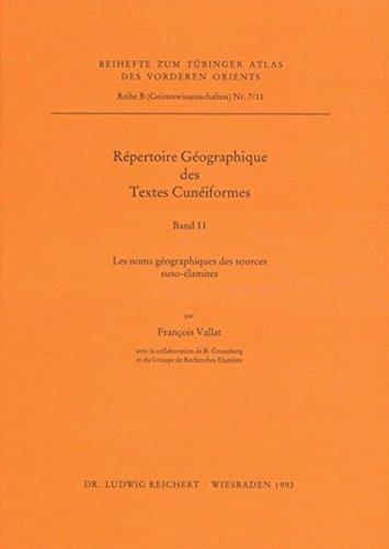 Repertoire Geographique Des Textes Cuneiformes: Les Noms Geographiques Des Sources Suso-Elamites (Tuebinger Atlas Des Vorderen Orients (Tavo)) (French Edition)