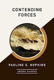 Contending Forces (AmazonClassics Edition)