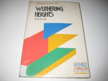 wuthering heights critical essays longman 1998 longman critical essays: wuthering heights, longman, essex, 1988: 1   emily brontë, wuthering heights: a casebook, macmillan, london and.