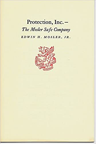Protection, Inc --The Mosler Safe Company: Jr  Edwin H  Mosler