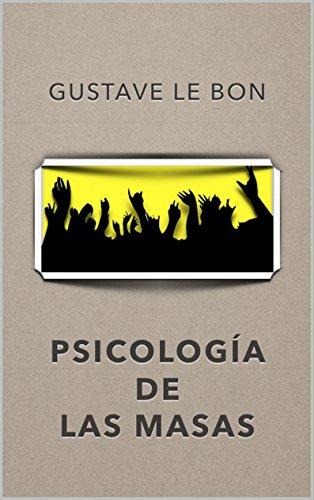 Psicología de las Masas: (Con notas) (Spanish Edition) by [Le