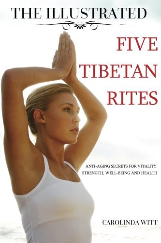 41s20KiDJjL - The Illustrated Five Tibetan Rites: Anti-Aging Secrets for Vitality, Strength, Well-Being and Health