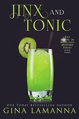 (Jinx & Tonic (The Magic & Mixology Mystery Series Book 3))