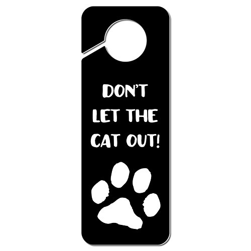 - Graphics and More Don't Let The Cat Out Plastic Door Knob Hanger Sign
