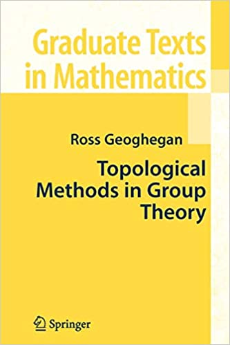 Topological Methods In Group Theory Graduate Texts In Mathematics 243 Geoghegan Ross 9781441925640 Amazon Com Books