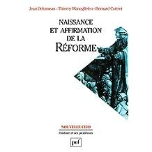 Naissance et affirmation de la Réforme (Nouvelle Clio) (French Edition)