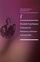 Elizabeth Cady Stanton naissance du féminisme américain à Seneca Falls (French Edition)