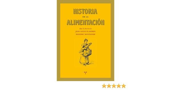 Historia De La Alimentacion . Nueva Edicion: JEAN-LOUIS ...