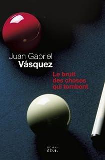 Le bruit des choses qui tombent, Vasquez, Juan Gabriel