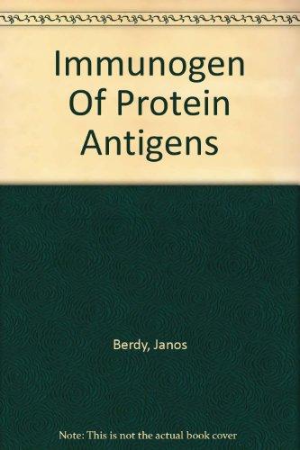 Immunogen Of Protein Antigens  Volume 1