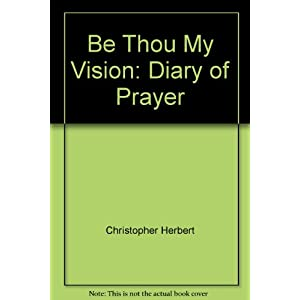 Be Thou My Vision: Diary of Prayer